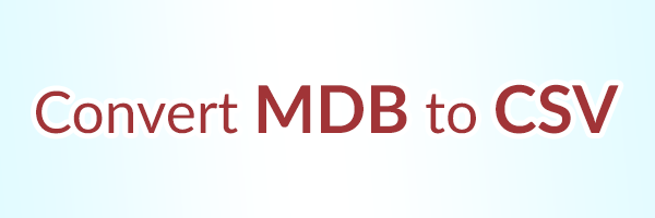 Quick Solution: To Convert MS Access MDB / ACCDB Database
